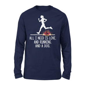All I Need Is Love And Running And A Dog - Premium Long Sleeve