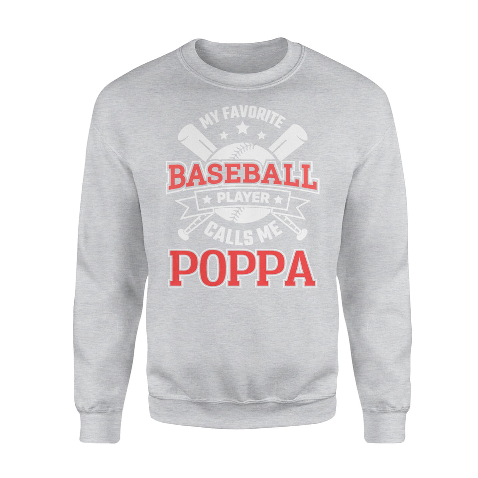 My Favorite Baseball Player Calls Me Poppa - Premium Fleece Sweatshirt