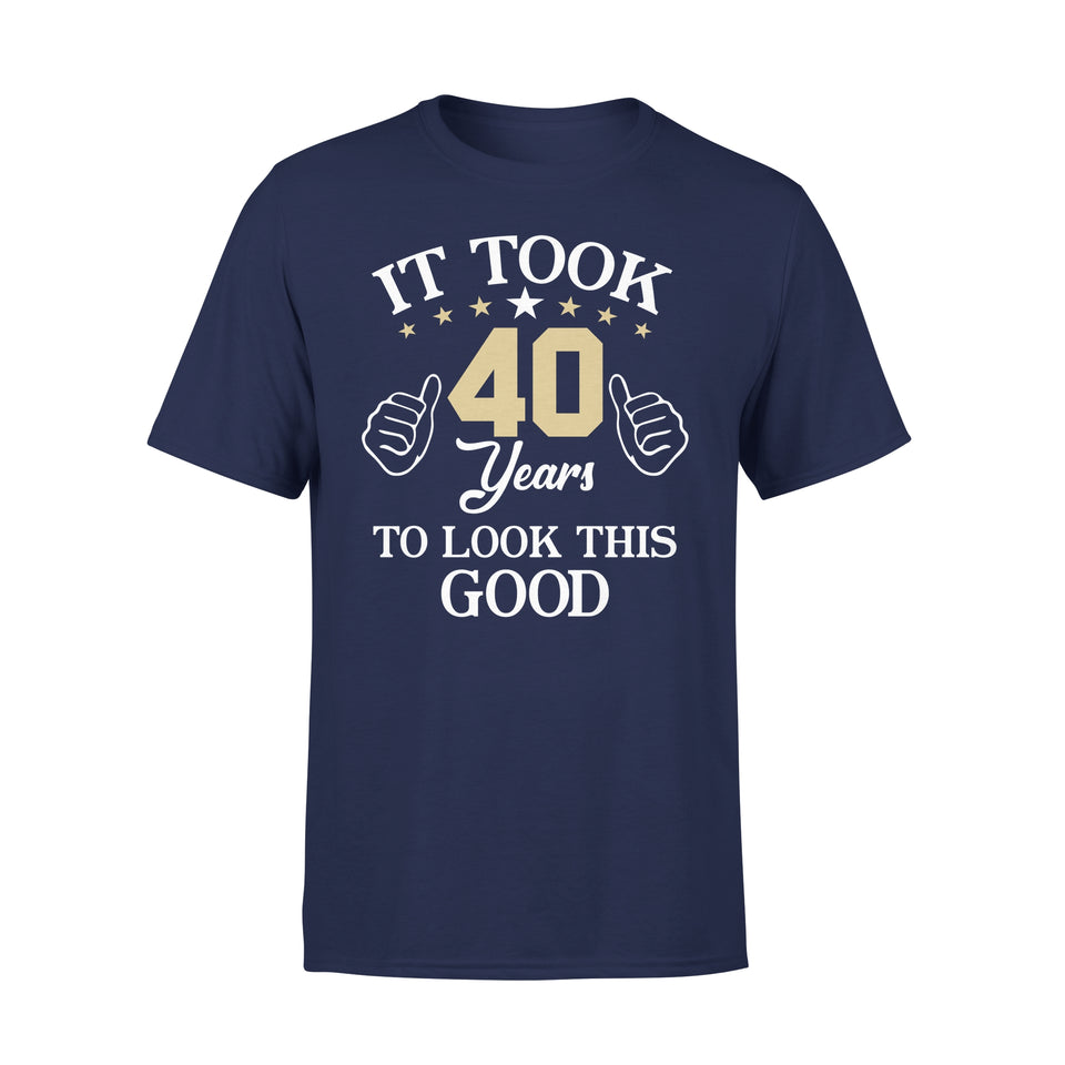 It Took 40 Years To Look This Good - Premium Tee