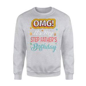 Omg It's My Step-Father's Birthday - Premium Fleece Sweatshirt