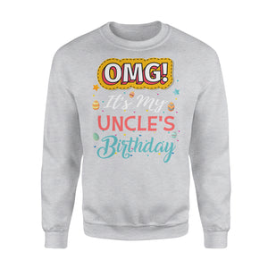 Omg It's My Uncle's Birthday - Premium Fleece Sweatshirt