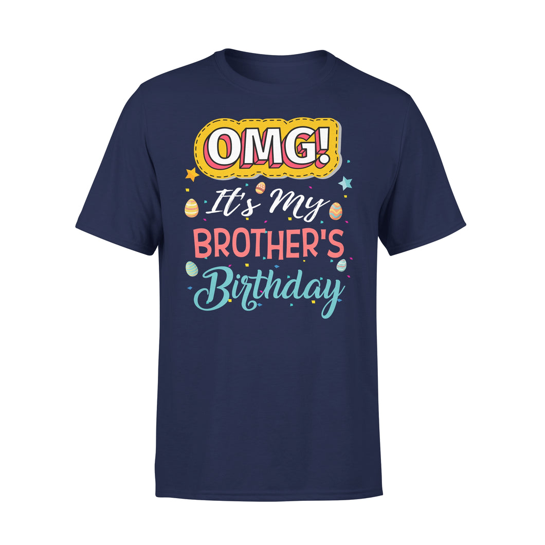 Omg It's My Brother's Birthday - Premium Tee