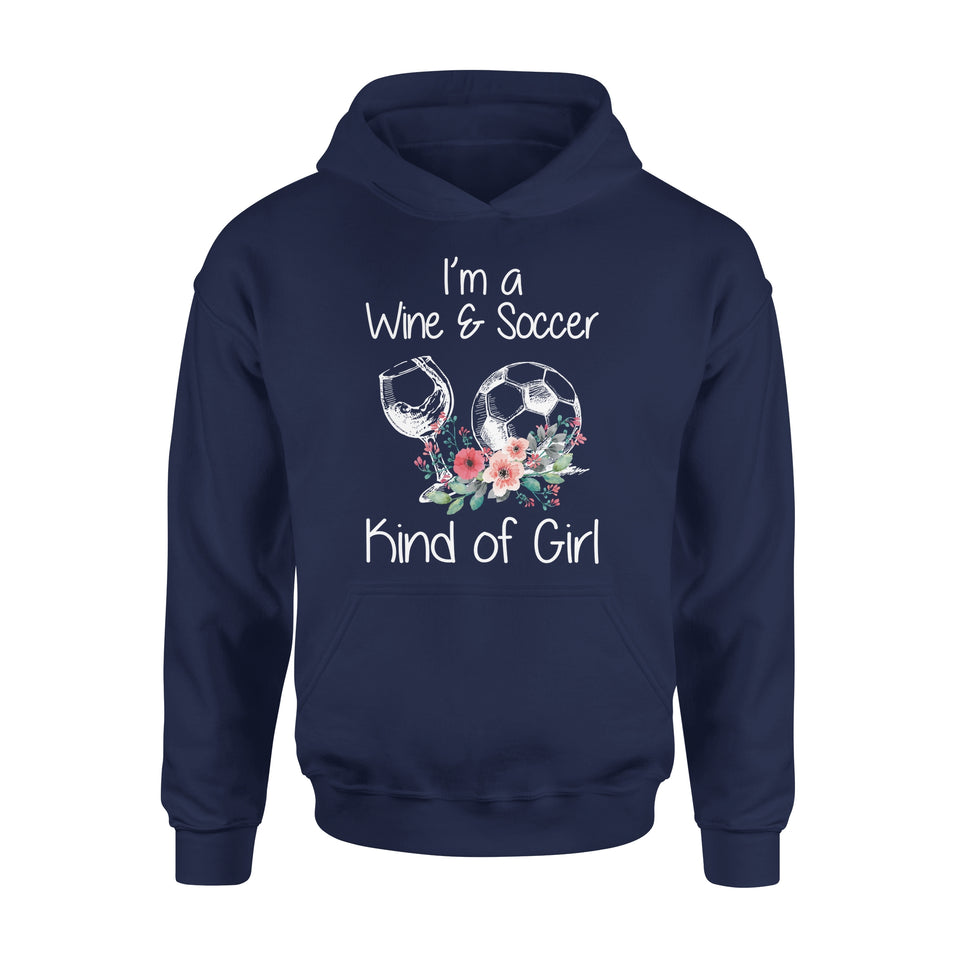 I'm A Wine & Soccer Kind Of Girl - Premium Hoodie