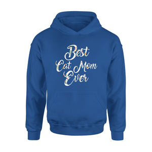 Best Cat Mom Ever - Premium Hoodie