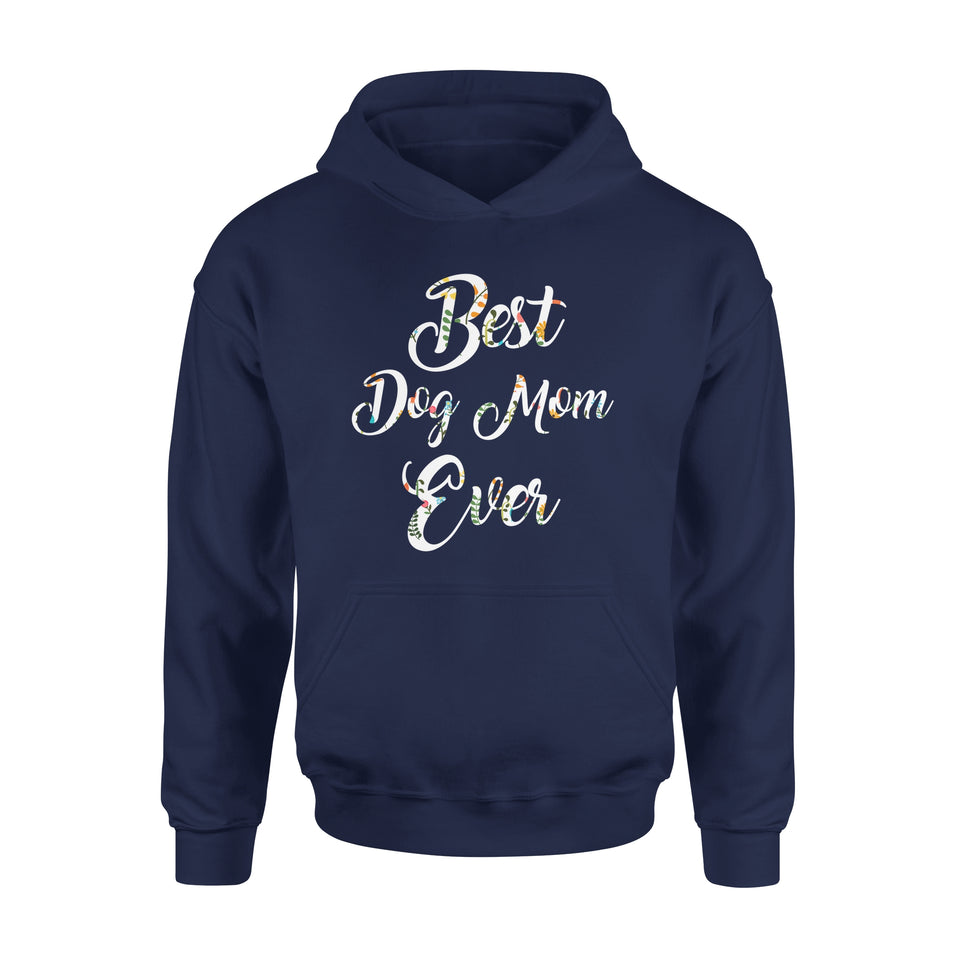 Best Dog Mom Ever - Premium Hoodie