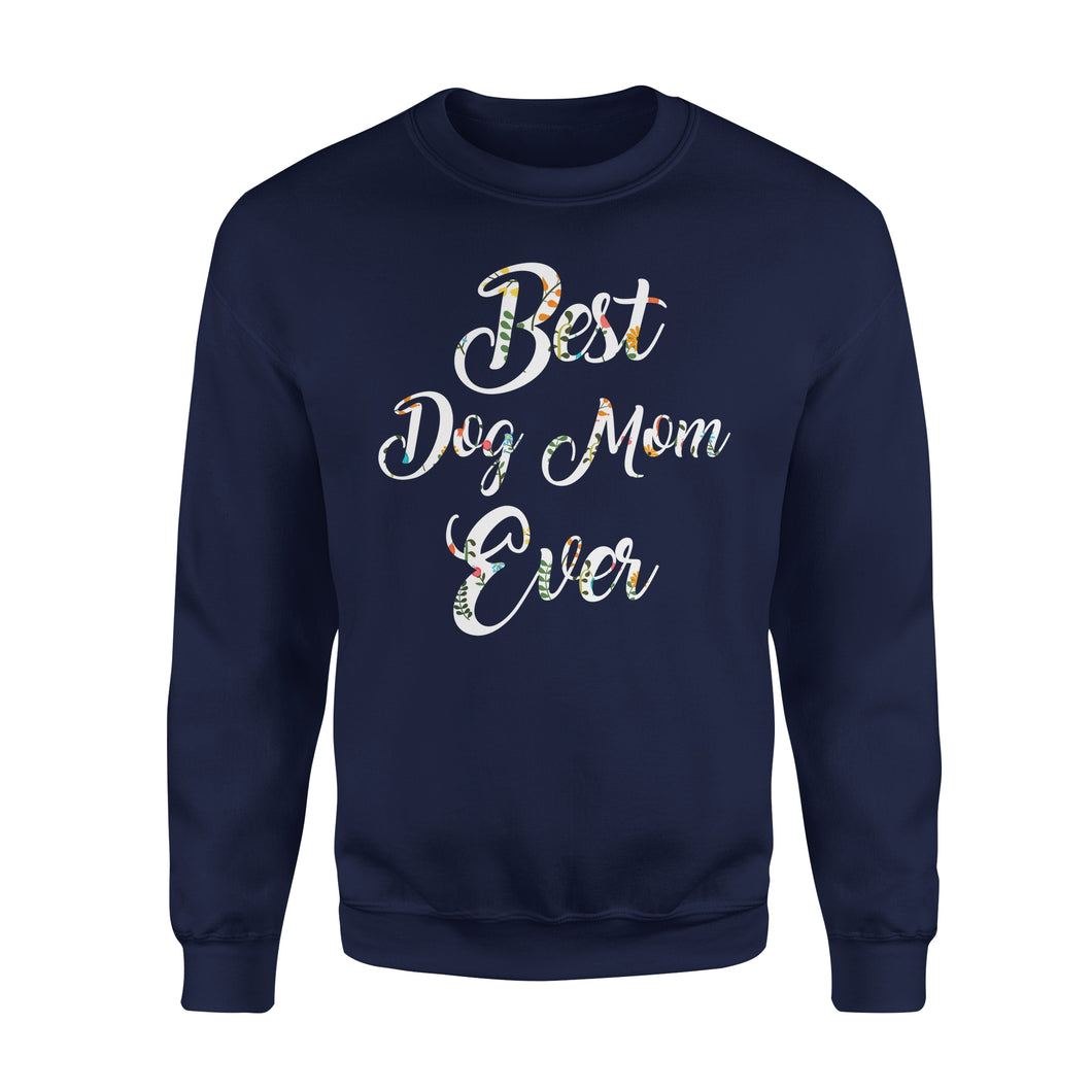 Best Dog Mom Ever - Premium Fleece Sweatshirt