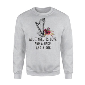 All I Need Is Love And A Harp And A Dog - Premium Fleece Sweatshirt