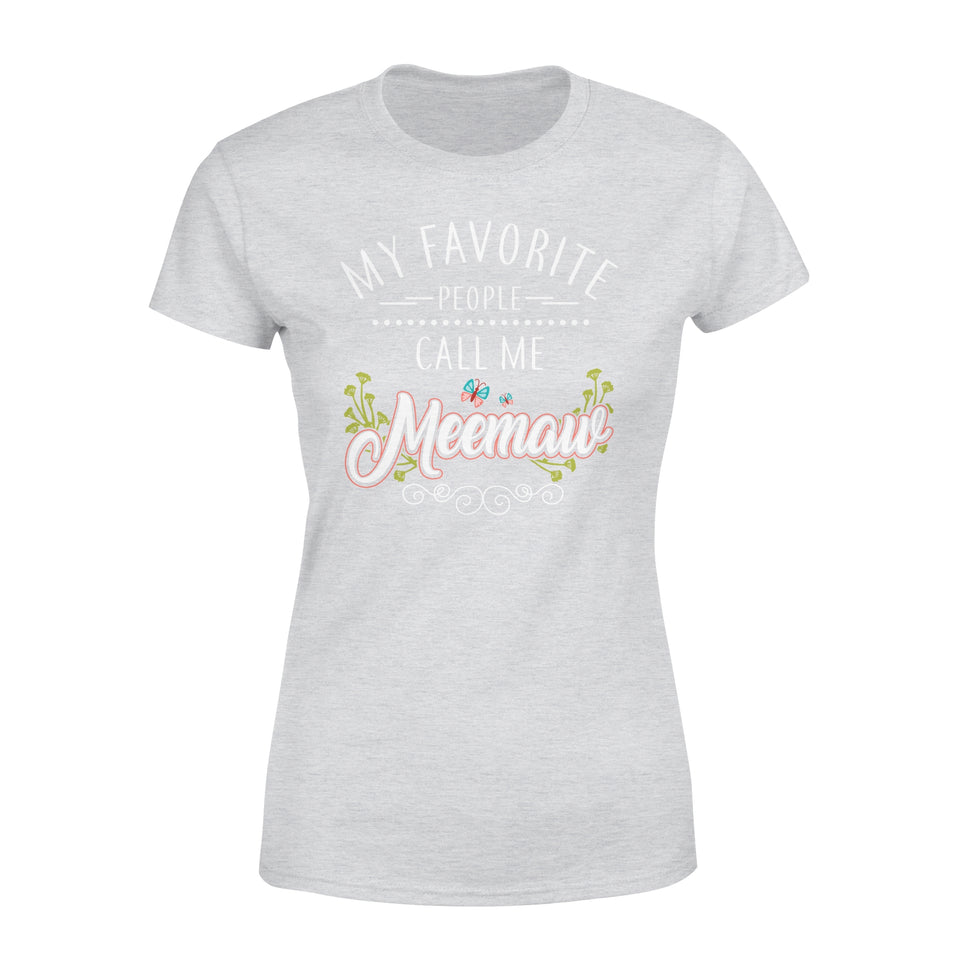 My Favorite People Call Me Meemaw - Premium Women's Tee