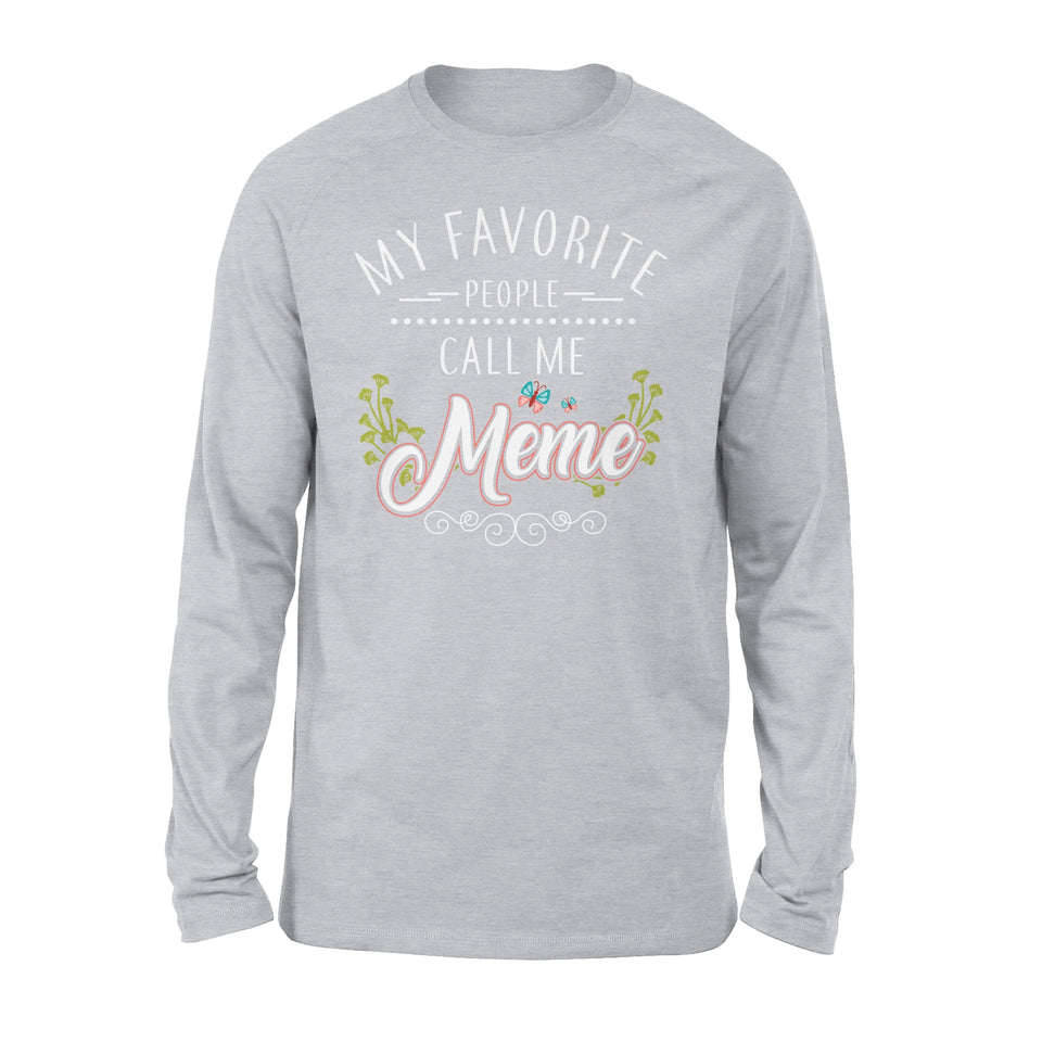 My Favorite People Call Me Meme - Premium Long Sleeve
