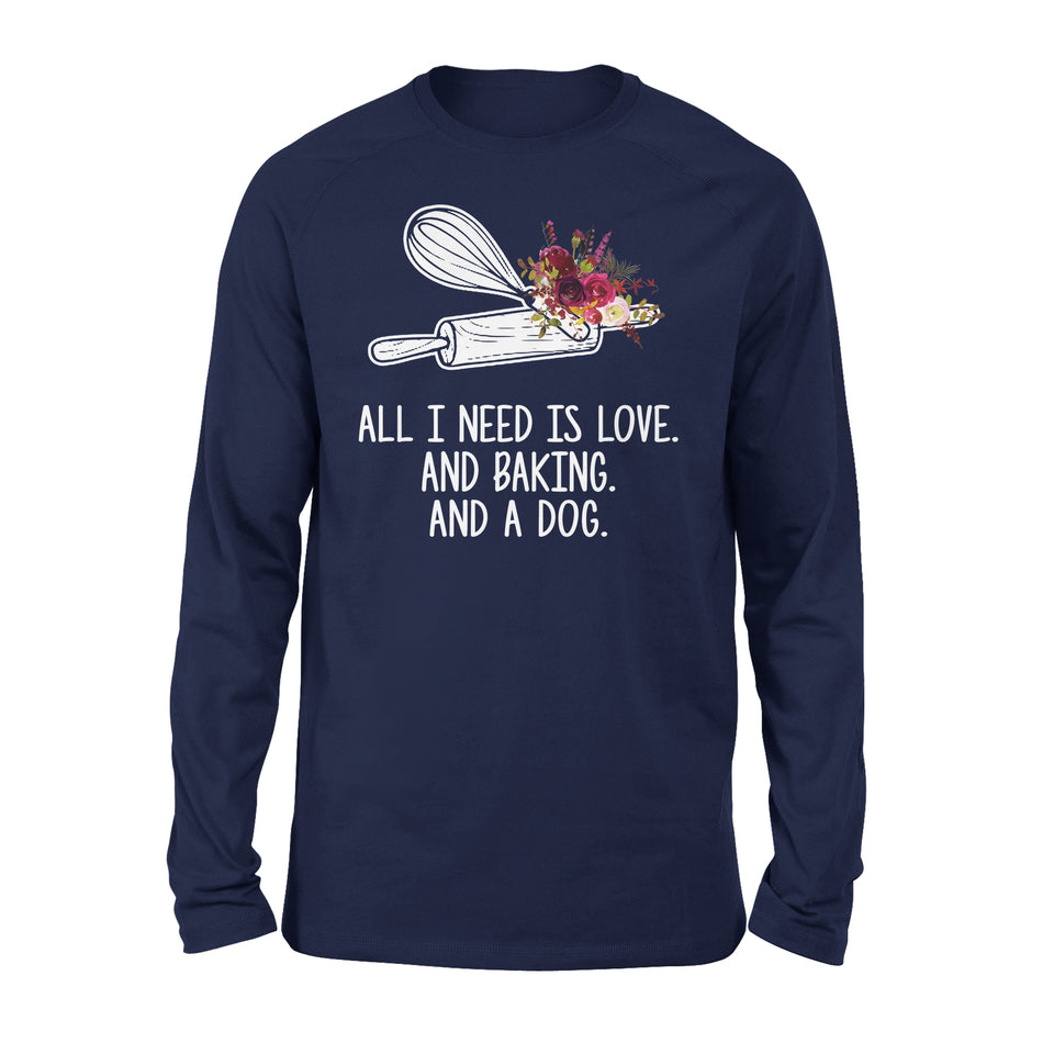 All I Need Is Love And Baking And A Dog - Premium Long Sleeve