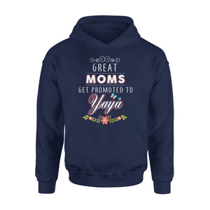 Great Moms Get Promoted To Yaya - Premium Hoodie