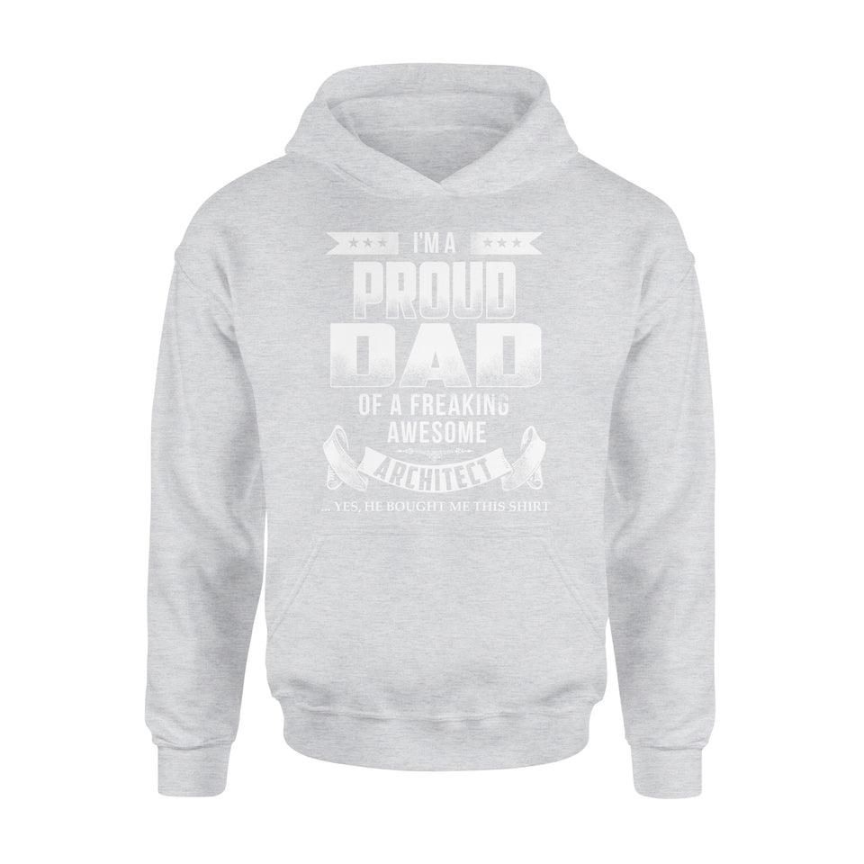 I'm A Proud Dad Of A Freaking Awesome Architect - Premium Hoodie