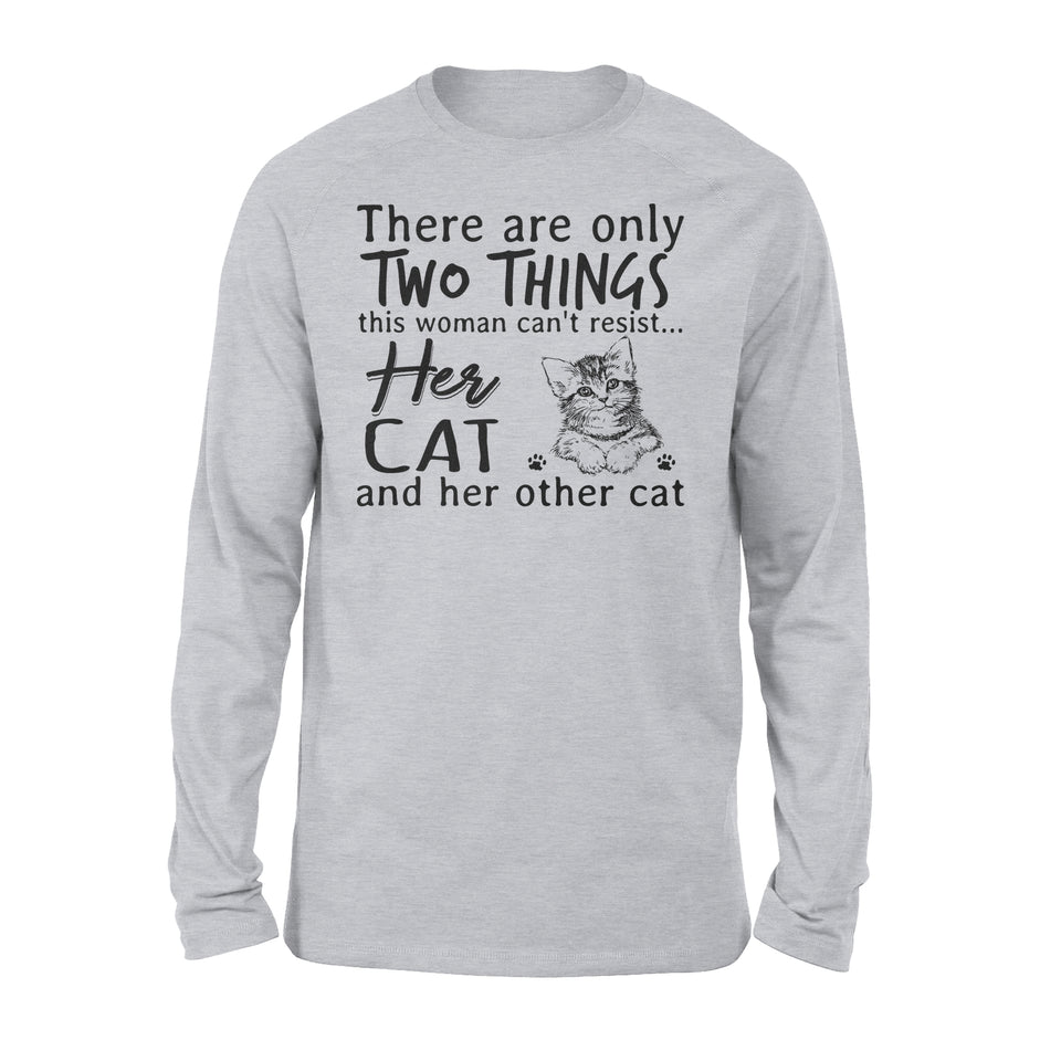 Two Things This Woman Can't Resist Her Cat And Her Other Cat - Premium Long Sleeve