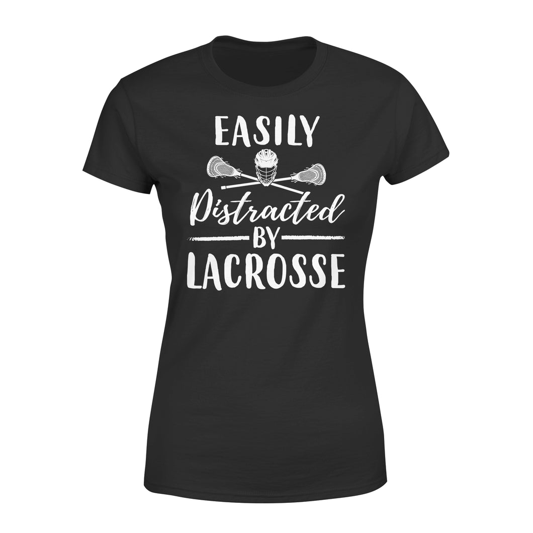 Easily Distracted By Lacrosse - Premium Women's Tee