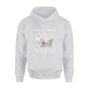 I'm A Wine & Baseball Kind Of Girl - Premium Hoodie