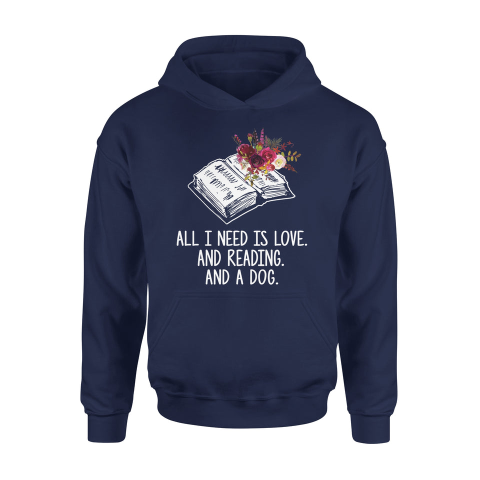 All I Need Is Love And Reading And A Dog - Premium Hoodie
