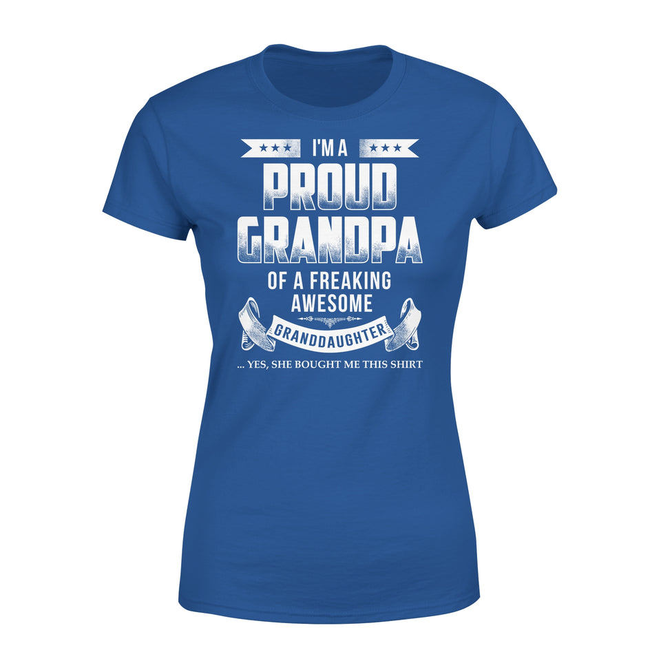 I'm A Proud Grandpa Of A Freaking Awesome Granddaughter - Premium Women's Tee