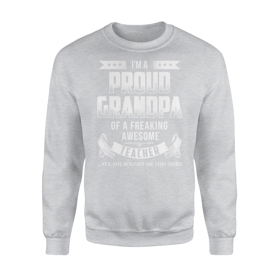 I'm A Proud Grandpa Of A Freaking Awesome Teacher - Premium Fleece Sweatshirt