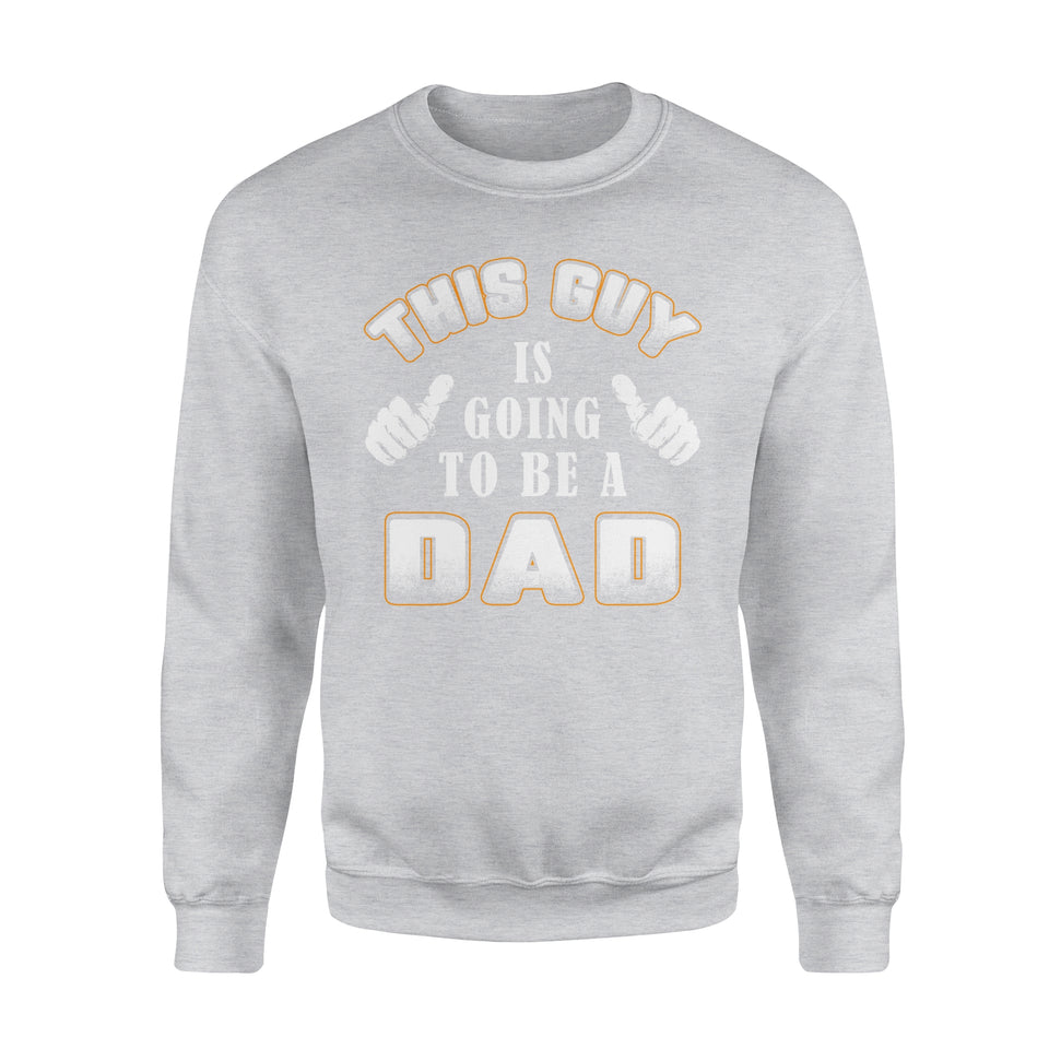 This Guy Is Going To Be A Dad - Premium Fleece Sweatshirt