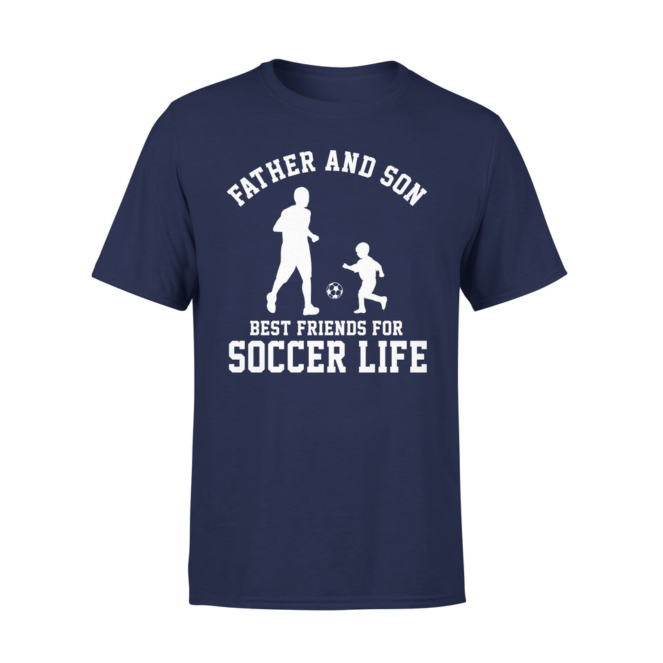 Father And Son Best Friends For Soccer Life - Premium Tee