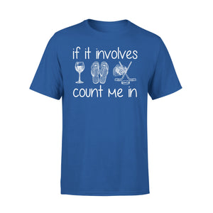 If It Involves Wine Flip Flop Hockey Count Me In - Premium Tee