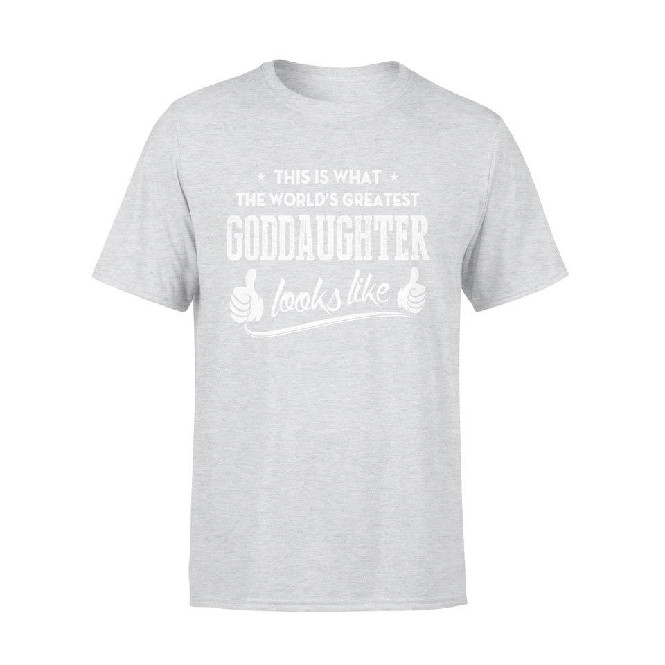 This Is What The World's Greatest Goddaughter Looks Like - Premium Tee