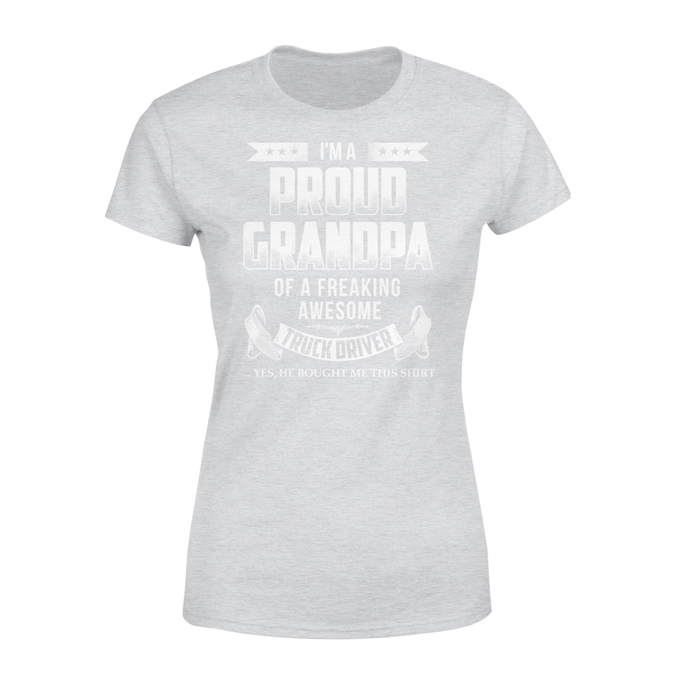 I'm A Proud Grandpa Of A Freaking Awesome Truck Driver - Premium Women's Tee