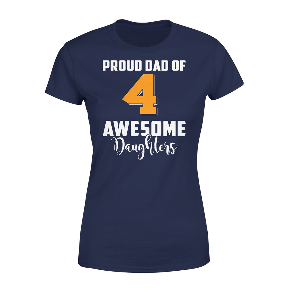 Proud Dad Of 4 Awesome Daughters - Premium Women's Tee