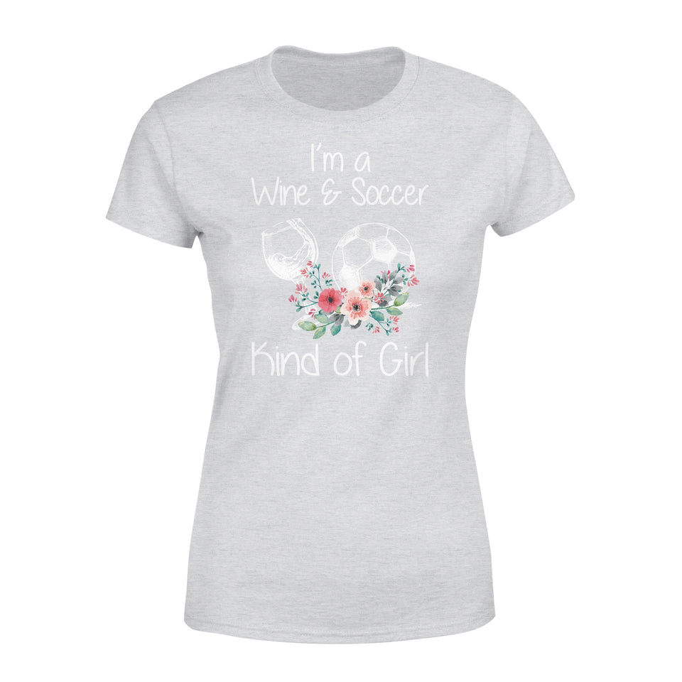 I'm A Wine & Soccer Kind Of Girl - Premium Women's Tee