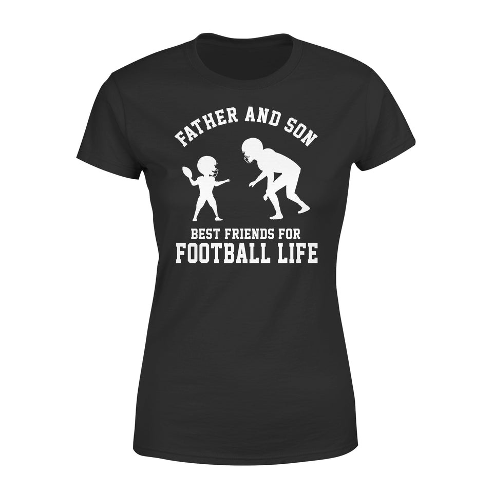 Father And Son Best Friends For Football Life - Premium Women's Tee