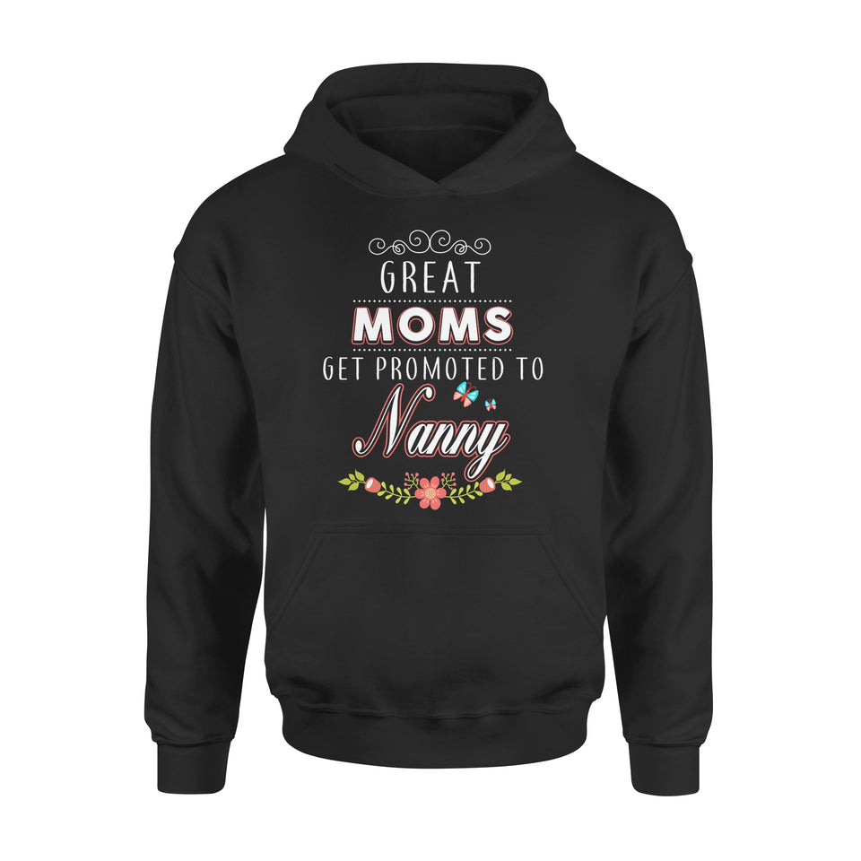 Great Moms Get Promoted To Nanny - Premium Hoodie