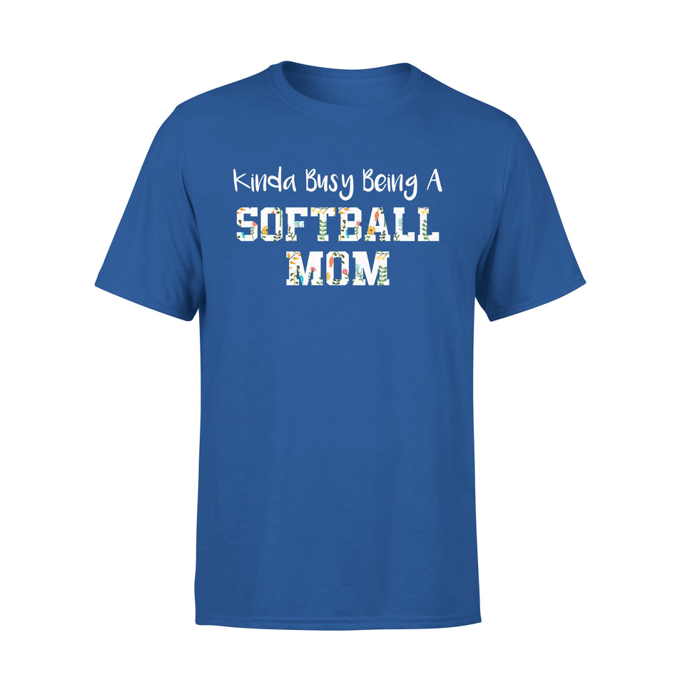 Kinda Busy Being A Softball Mom - Premium Tee