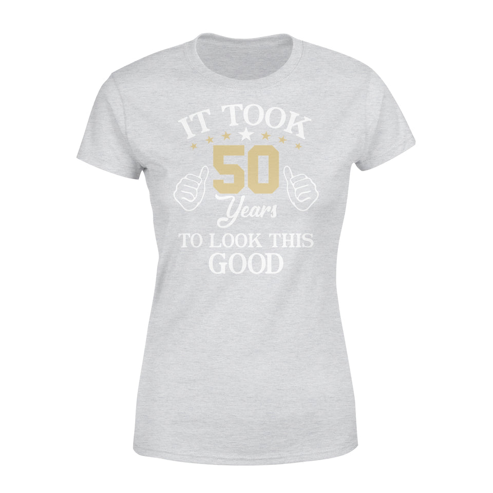 It Took 50 Years To Look This Good - Premium Women's Tee