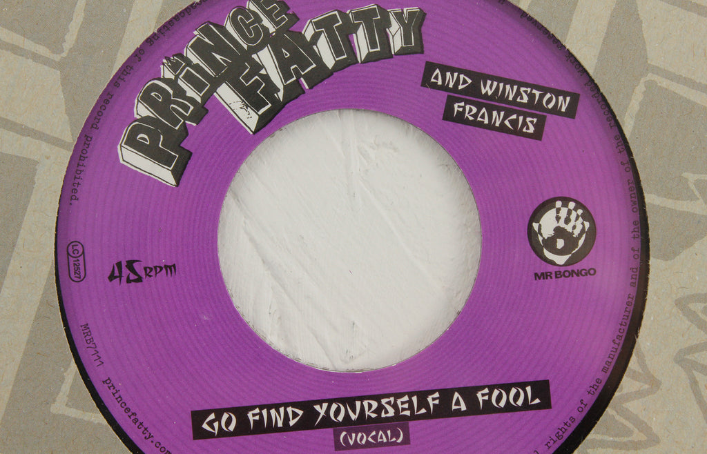 "Prince Fatty – Go Find Yourself A Fool ft. Winston Francis – 7"" Vinyl"