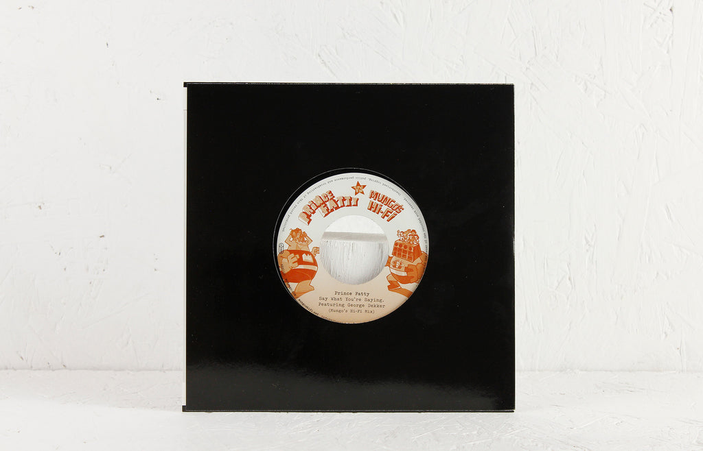 "Prince Fatty – For Me You Are ft. Hollie Cook (Mungo's Hi Fi Mix) / Say What You're Saying ft. George Dekker (Mungo's Hi Fi Mix) – 7"" Vinyl"