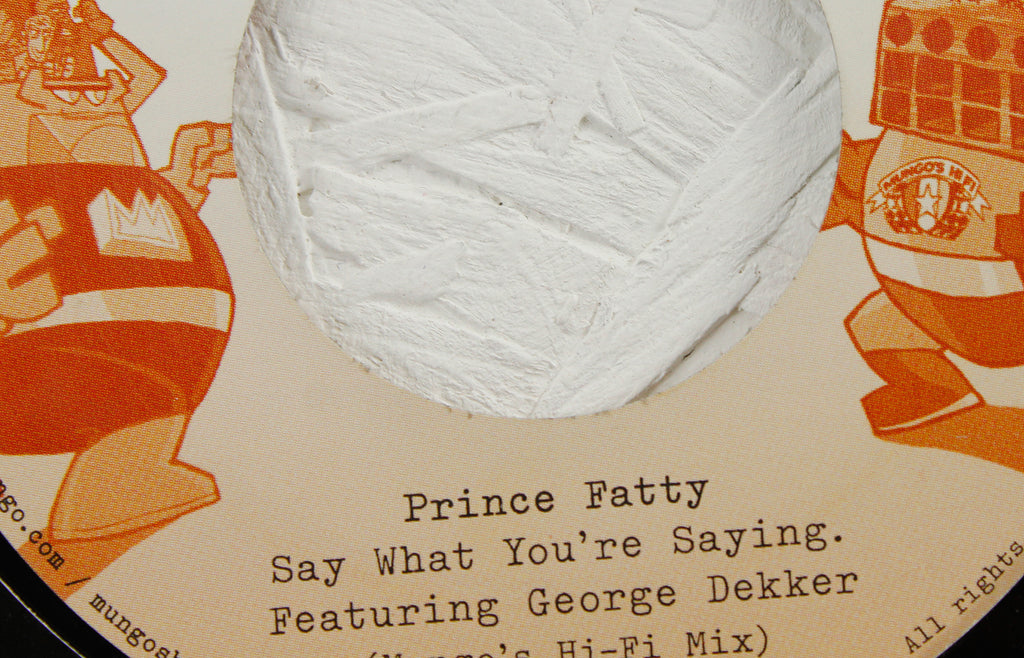 Prince Fatty - For Me You Are ft. Hollie Cook (Mungo's Hi Fi Mix) / Say What You're Saying ft. George Dekker (Mungo's Hi Fi Mix) - 7""