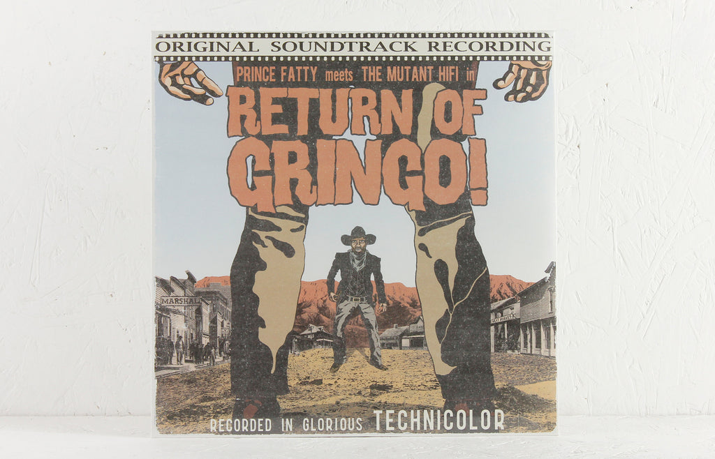 Prince Fatty Meets The Mutant HiFi – Return Of Gringo – Vinyl LP/CD