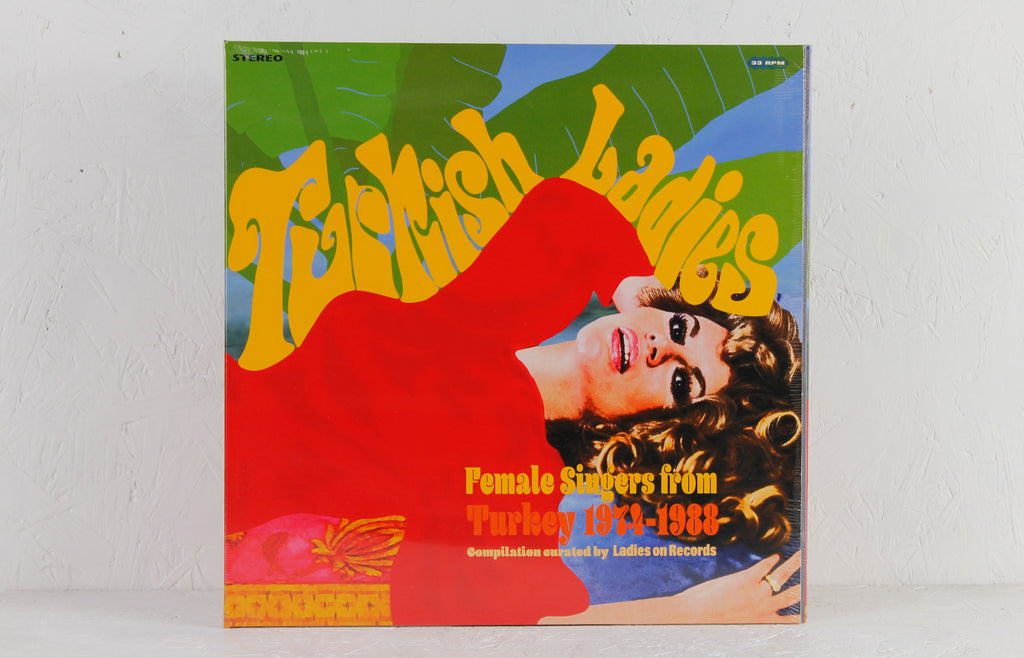 Turkish Ladies: Female Singers From Turkey 1974-1988 – Vinyl LP
