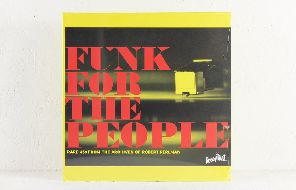 Funk For The People: Rare 45s From The Archives Of Robert Perlman – Vinyl LP