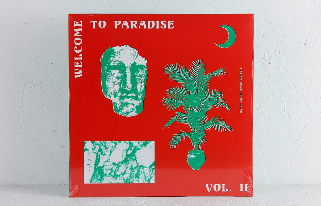 Welcome To Paradise Vol. II: Italian Dream House 89-93 Vol II – 2-LP Vinyl