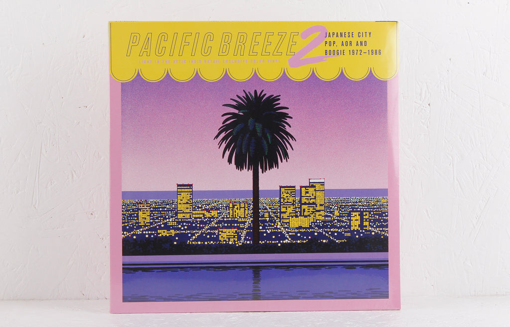 Pacific Breeze 2: Japanese City Pop, AOR & Boogie 1972-1986 – Vinyl 2LP