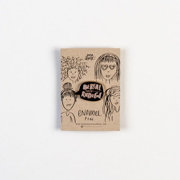Be Radical Enamel Pin