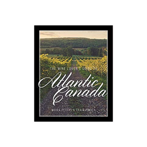 The Wine Lover's Guide to Atlantic Canada