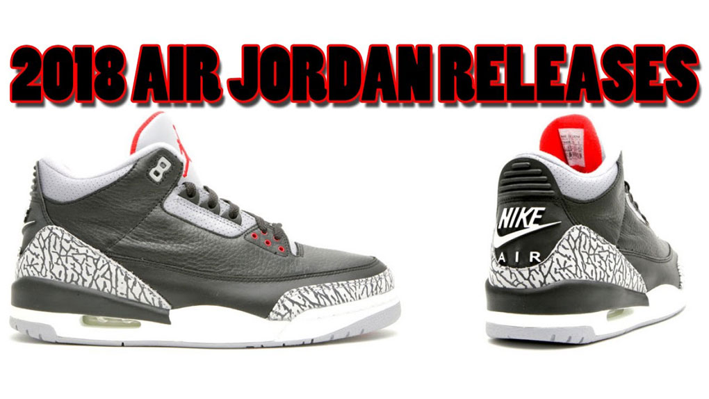 the latest 2dffa 7fe52 2018 Air Jordan Release Dates | Detailed Pics And Sneaker Release ...