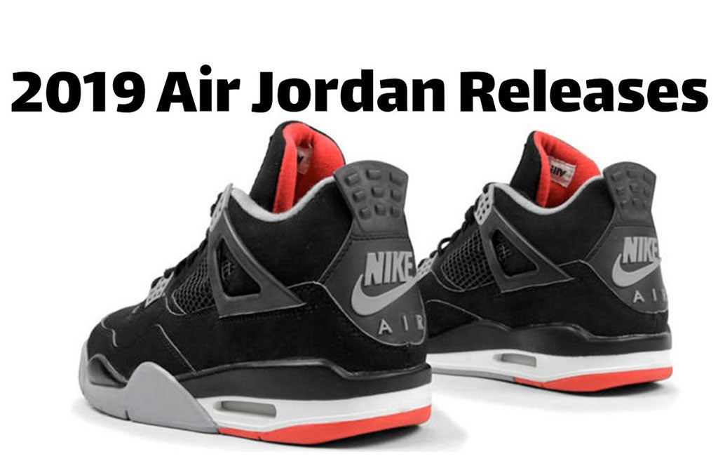 fc30d04d1ea 2019 Air Jordan Release Dates