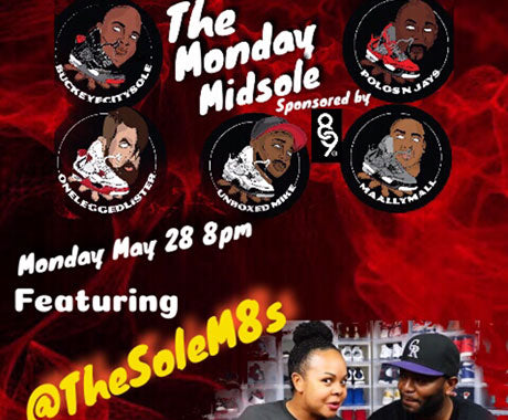 The Monday Midsole Season 2 Ep. 15 Special Guest TheSoleM8s!!!!