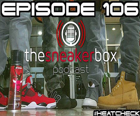 The Sneaker Box Episode 106 - Blame It On The Skittles