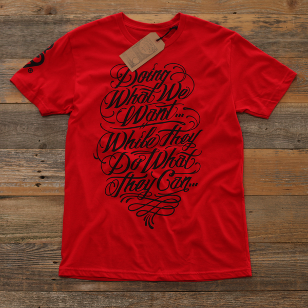 Doin What We Want T Shirt Red - 1