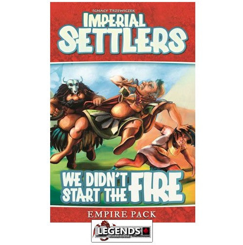 IMPERIAL SETTLERS - We Didn't Start The Fire - Empire Pack