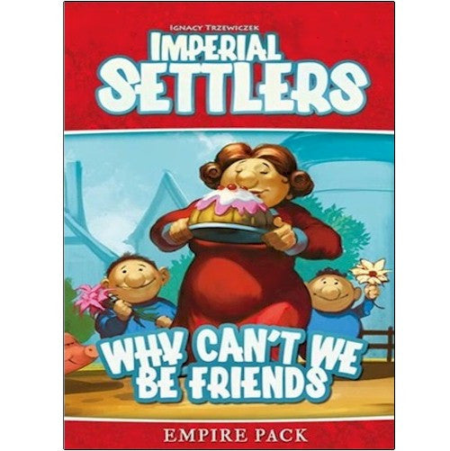 IMPERIAL SETTLERS - Why Can't We Be Friends